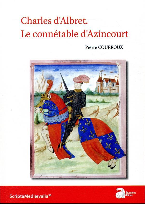 Charles d'Albret ; le connétable d'Azincourt