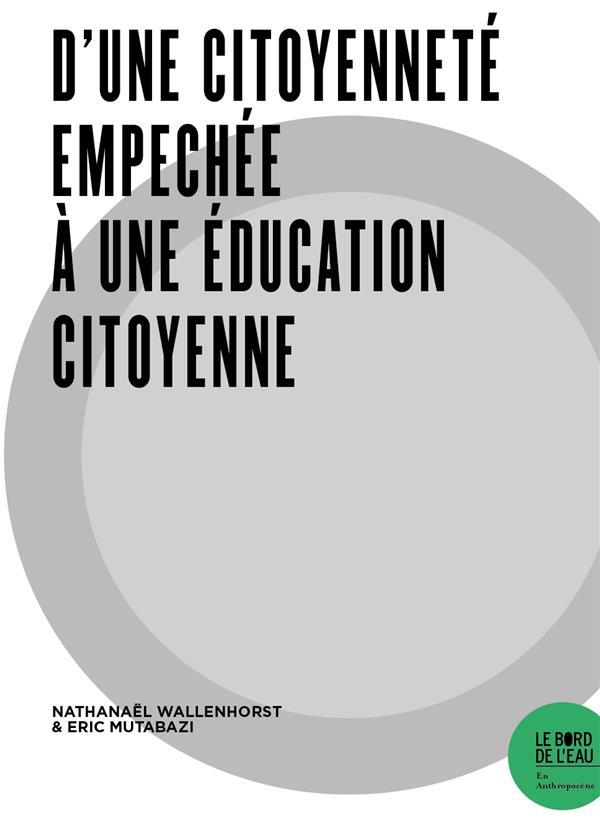 D'une citoyenneté empechée à une éducation citoyenne