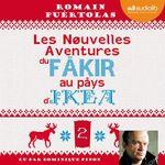 Vente AudioBook : Les Nouvelles Aventures du fakir au pays d'Ikea  - Romain Puértolas