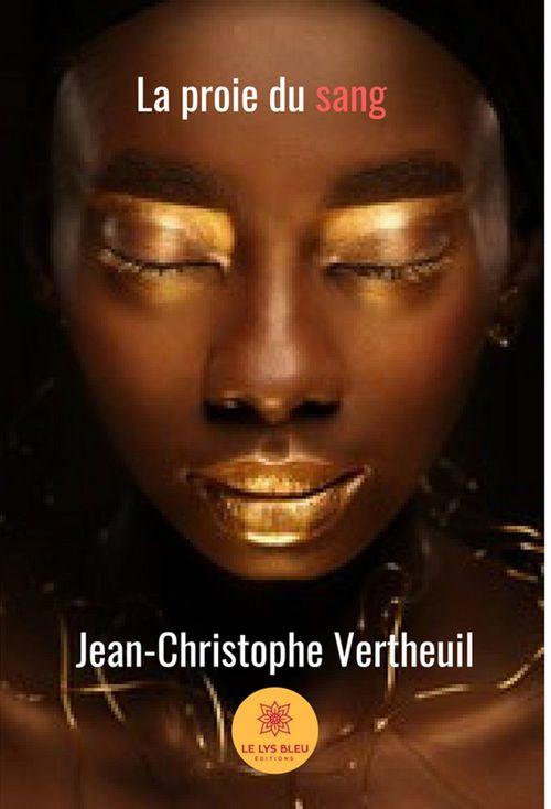 La proie du sang  - JEAN-CHRISTOPHE VERTHEUIL