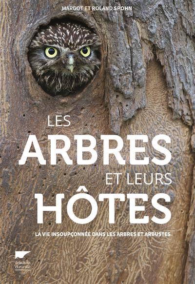 Les arbres et leurs hôtes ; la vie insoupçonnée dans les arbres et arbustes