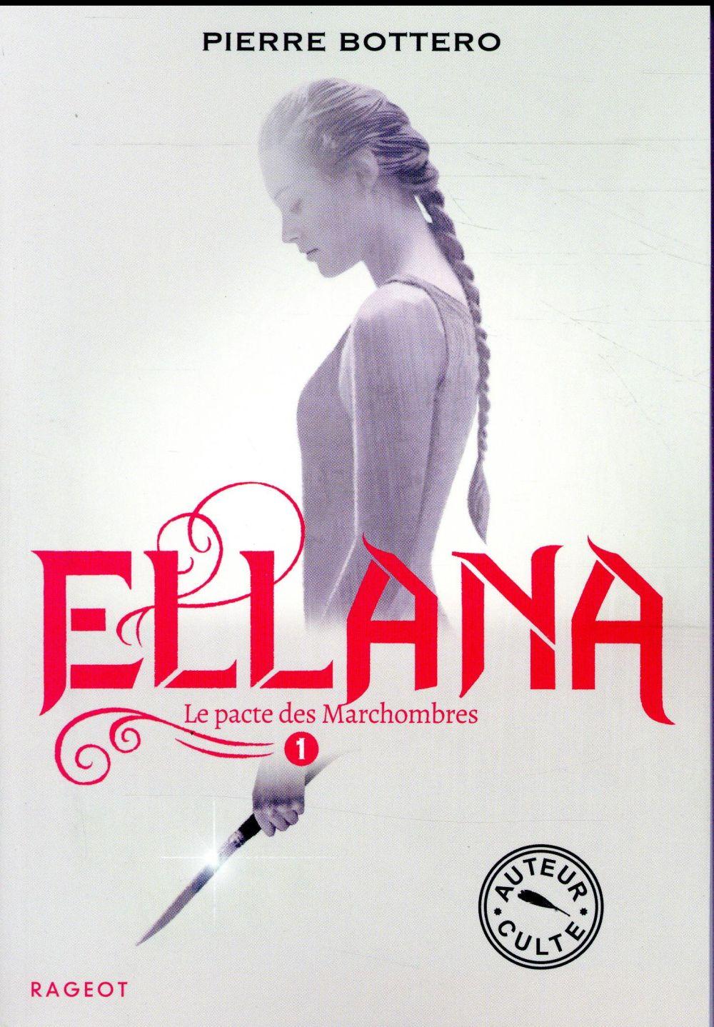 ELLANA - T01 - ELLANA - LE PACTE DES MARCHOMBRES