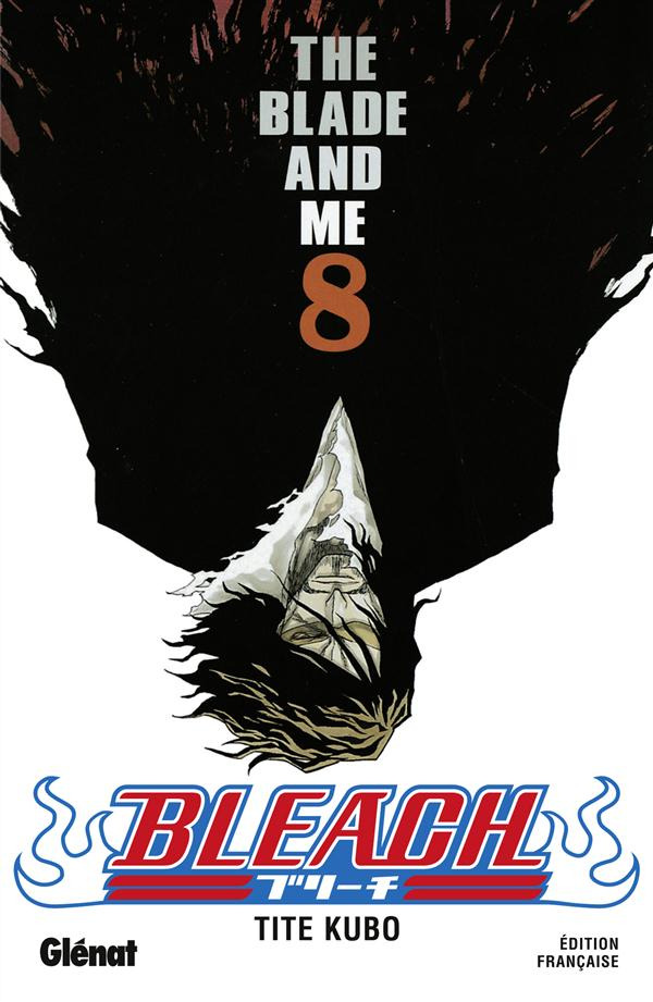 Bleach T.8 ; The Blade And Me