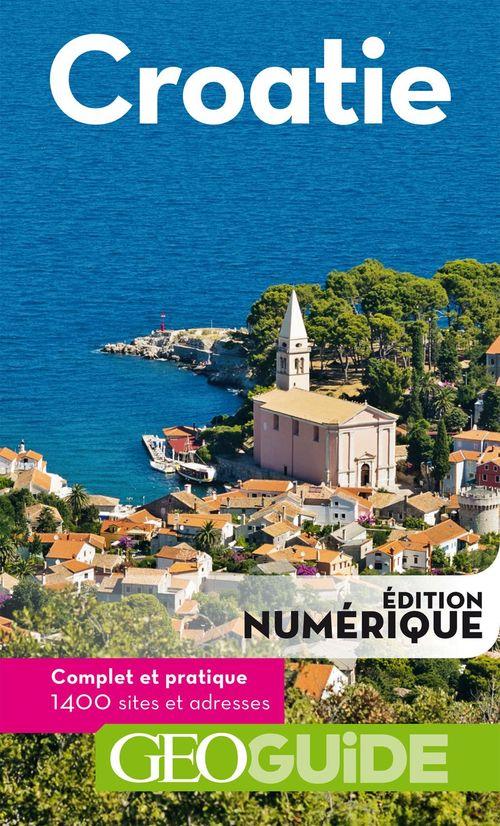 GEOguide ; Croatie (édition 2019)