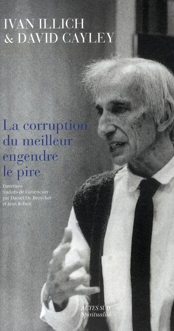 La Corruption Du Meilleur Engendre Le Pire
