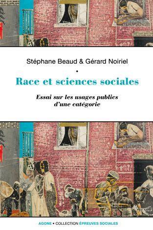 race et sciences sociales ; une socio-histoire de la raison identitaire