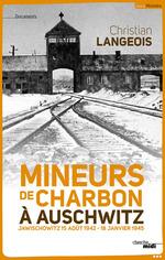 Mineurs de charbon à Auschwitz  - Christian Langeois
