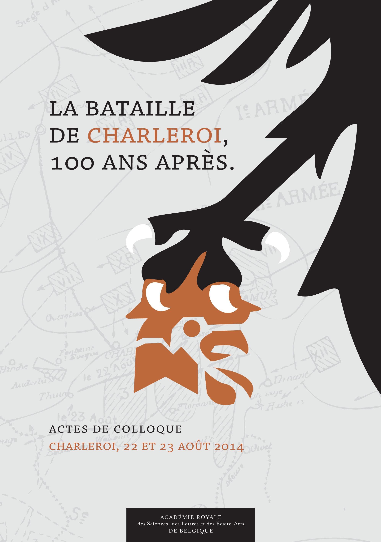 La bataille de Charleroi ; 100 ans après ; colloques