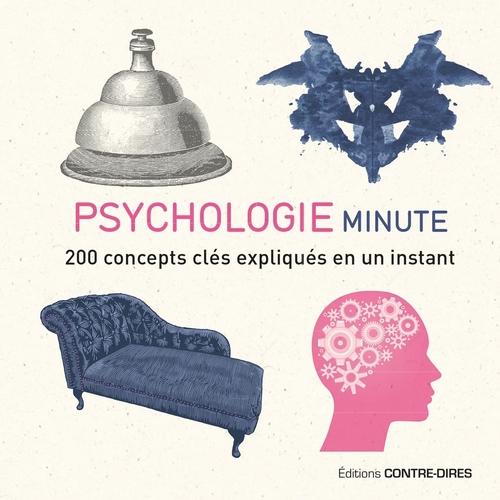 Psychologie minute ; 200 concepts clés expliqués en un instant
