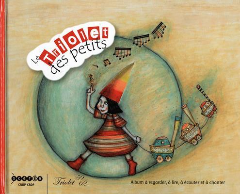 Le triolet des petits ; album à regarder, à lire, à écouter et à chanter