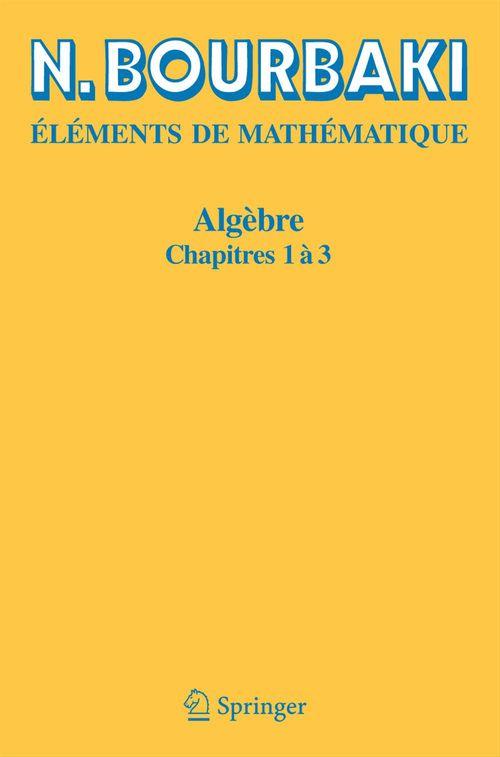 éléments de mathématique ; algèbre, chapitres 1 à 3