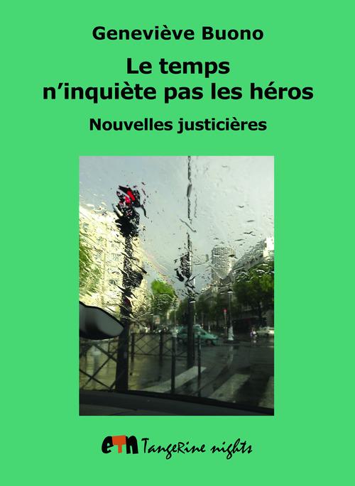 Le temps n'inquiète pas les héros ; nouvelles justicières
