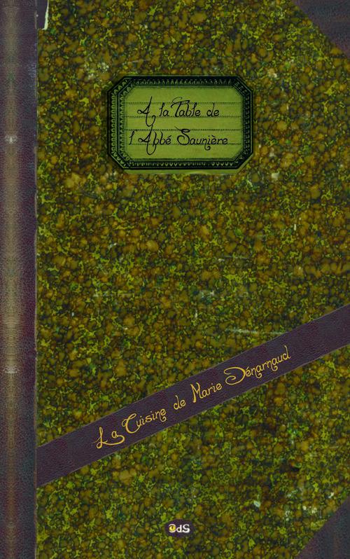 A la Table de l'Abbé Saunière : La Cuisine de Marie Dénarnaud