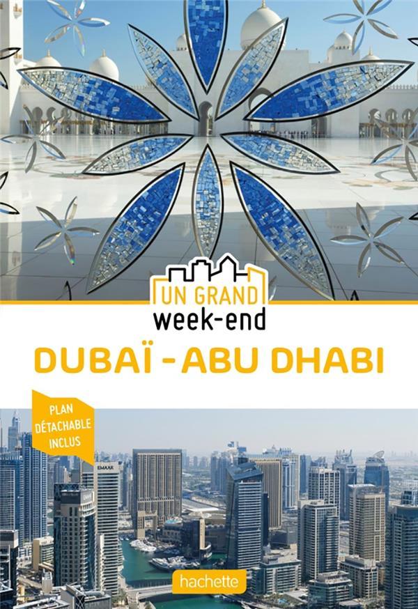 Un grand week-end ; Dubaï - Abu Dhabi