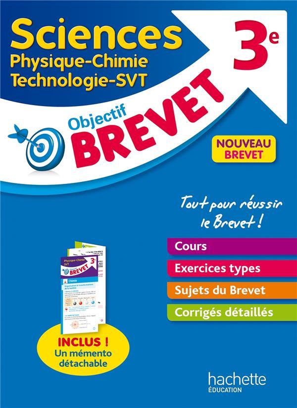 Objectif brevet ; sciences : physique-chimie, technologie, SVT ; 3e