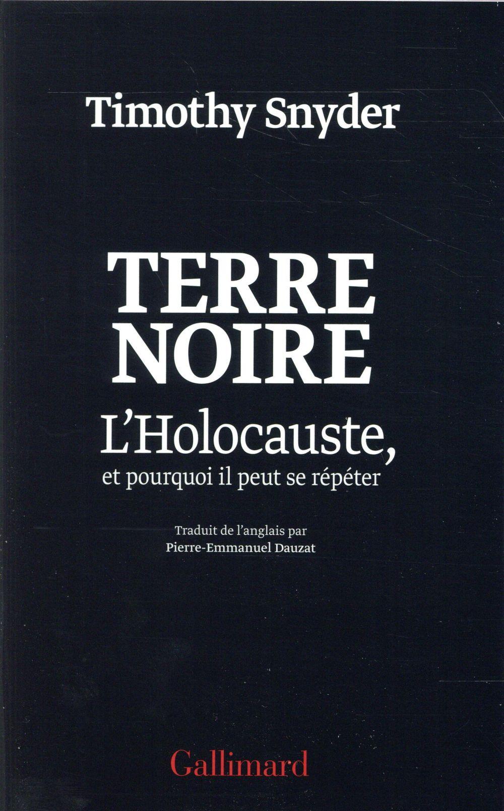 Terre noire ; l'Holocauste, et pourquoi il peut se répéter