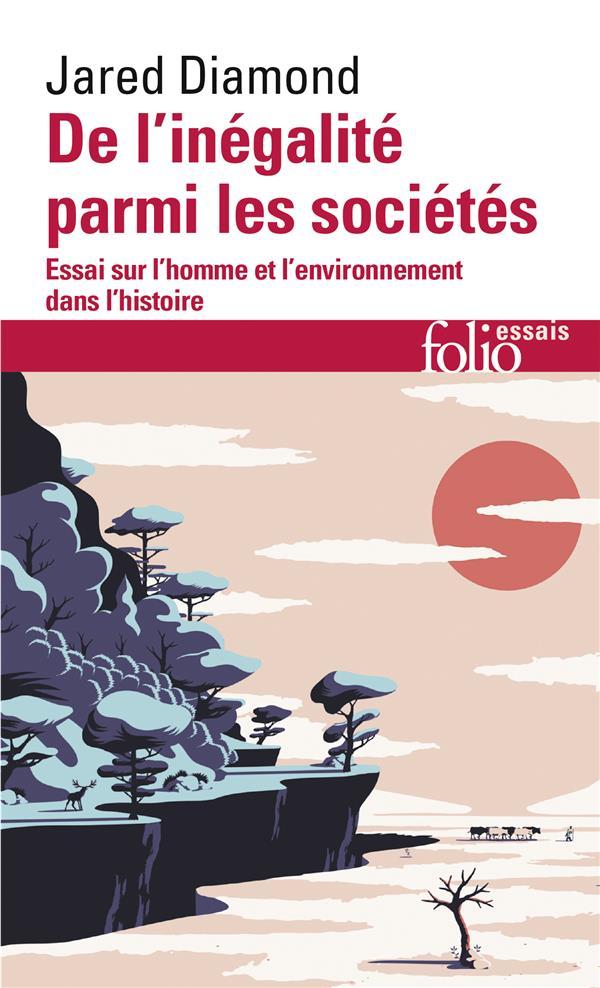 De l'inégalité parmi les sociétés ; essai sur l'homme et l'environnement dans l'histoire