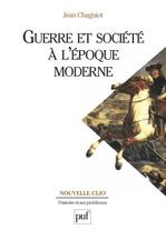 Guerre et société à l'époque moderne  - Jean Chagniot