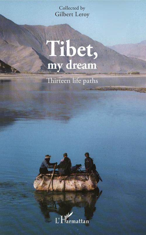 Tibet, my dream ; thirteen life paths