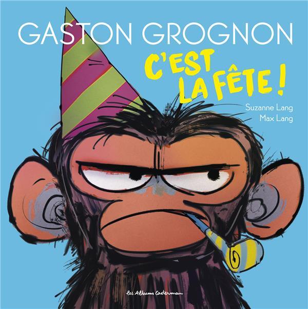 Gaston Grognon T.2 ; c'est la fête !