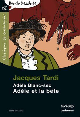 Adèle Blanc-Sec T.1 ; Adèle et la bête