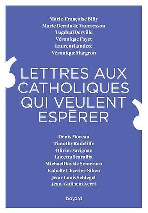 Lettres aux catholiques qui veulent espérer
