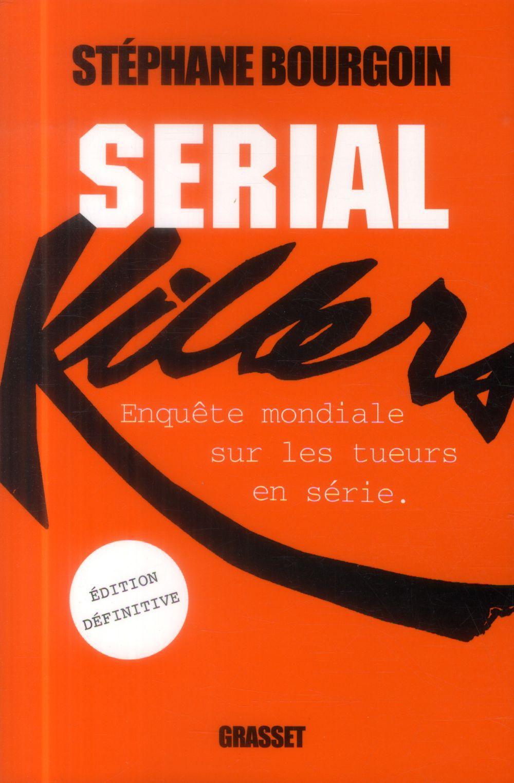 Serial Killers (Ned)  - Stephane Bourgoin