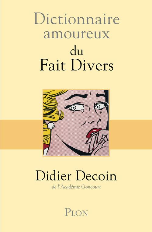 Dictionnaire amoureux ; des faits divers
