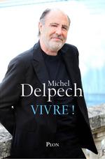 Vente Livre Numérique : Vivre !  - Michel Delpech