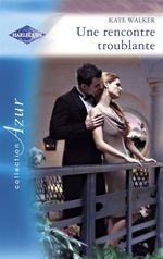 Une rencontre troublante (Harlequin Azur)  - Kate Walker
