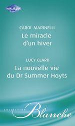 Vente Livre Numérique : Le miracle d'un hiver - La nouvelle vie du Dr Summer Hoyts (Harlequin Blanche)  - Carol Marinelli - Lucy Clark