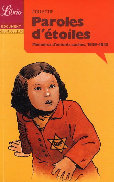 Paroles d'étoiles ; mémoires d'enfants cachés, 1939-1945