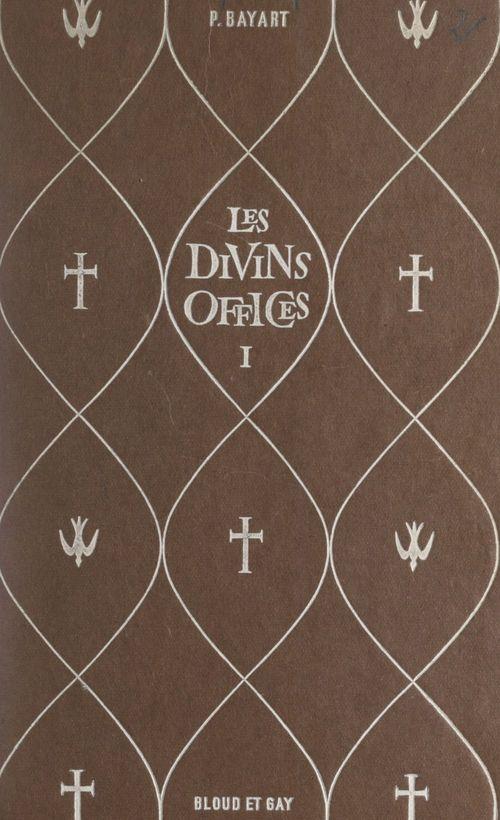 Les divins offices (1). Introduction générale