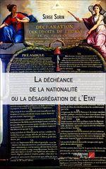La déchéance de la nationalité ou la désagrégation de l'Etat  - Serge Surin