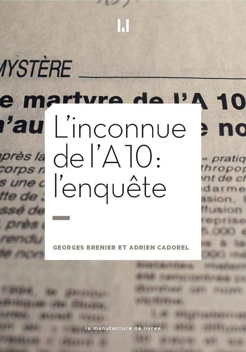 L'inconnue de l'A10 : l'enquête