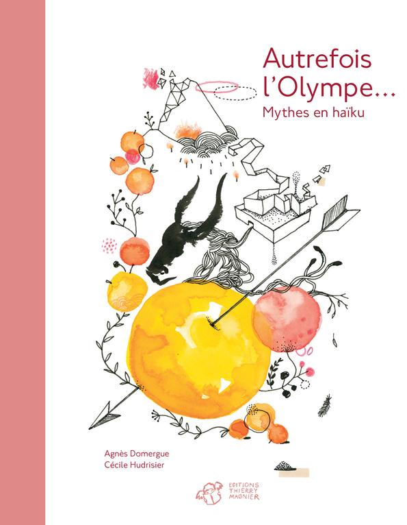 Autrefois l'Olympe... mythes en haïku