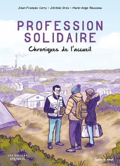 PROFESSION SOLIDAIRE : CHRONIQUES DE L'ACCUEIL  CORTY, JEAN-FRANCOIS