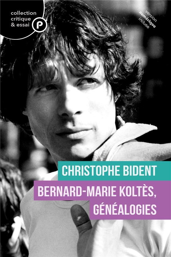 Bernard-Marie Koltes ; généalogies