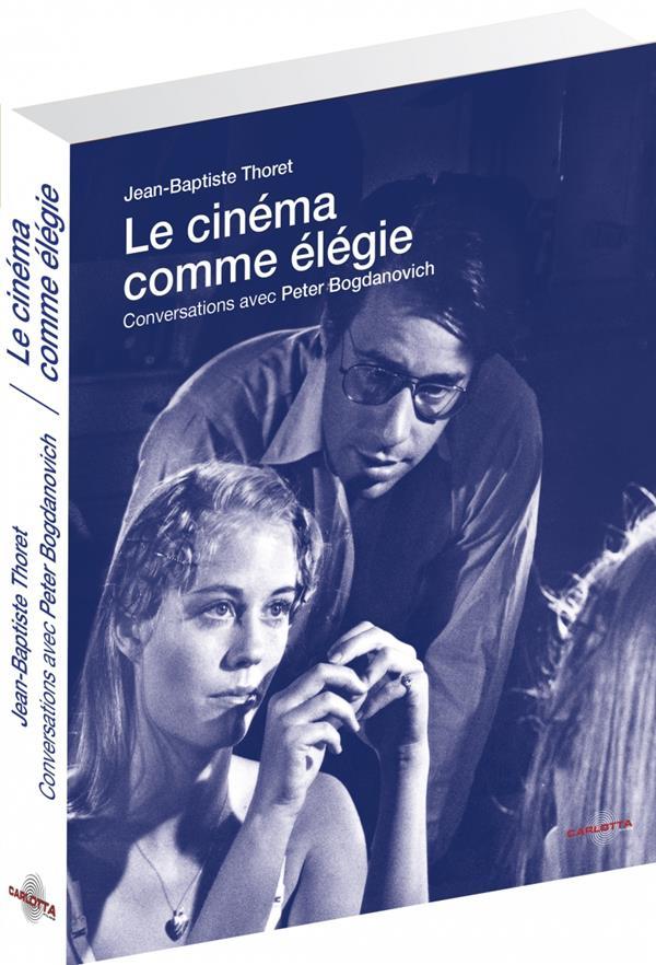 Le cinéma comme élégie ; conversations avec Peter Bogdanovich