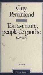 Ton aventure, peuple de gauche (1920-1979)