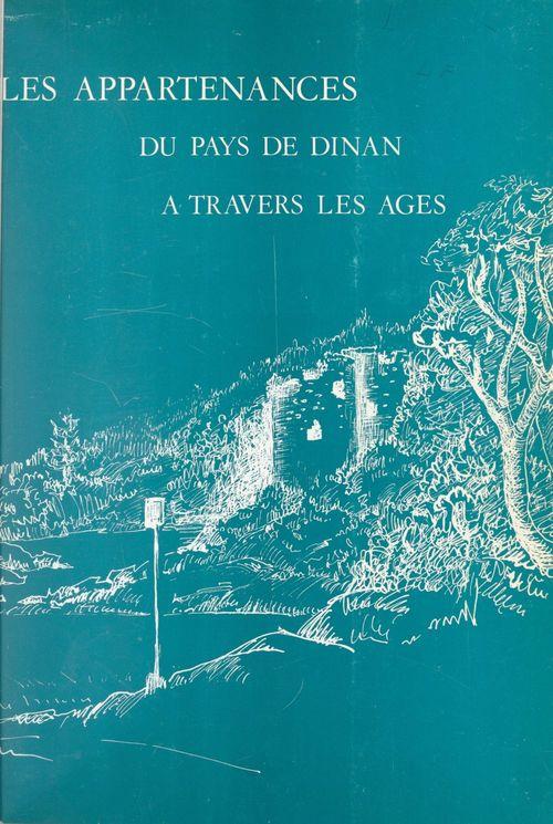 Les appartenances du pays de Dinan à travers les âges  - Victor Huet