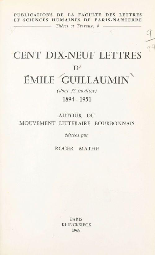 Cent dix-neuf lettres d'Émile Guillaumin, dont 73 inédites, 1894-1951