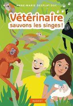 Vente EBooks : Vétérinaire sauvons les singes !  - Anne-Marie Desplat-Duc