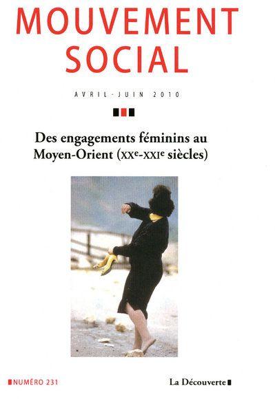 Revue le mouvement social t.231; engagements au feminin au moyen-orient (xx - xxi siecles)