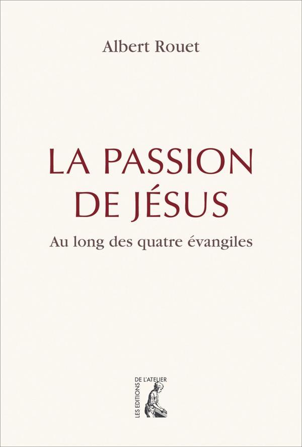 La Passion de Jésus ; retrouver les quatre évangélistes