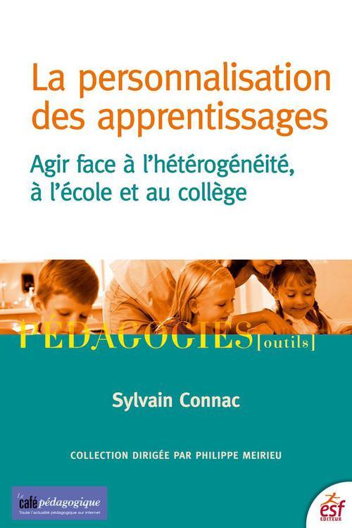 La personnalisation des apprentissages ; agir face à l'hétérogénéité, à l'école et au collège