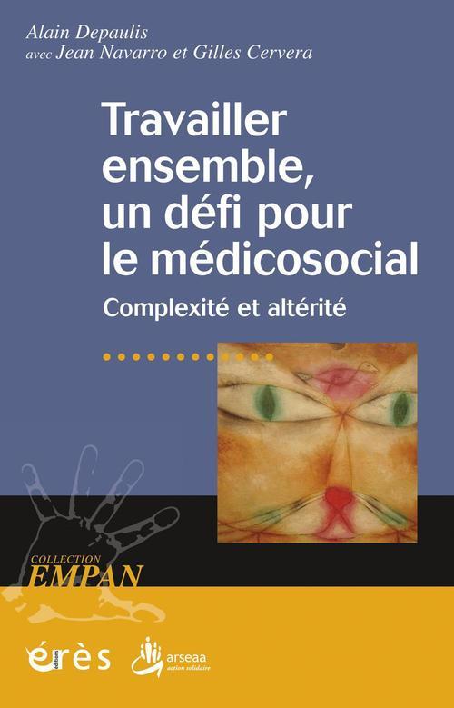 Travailler ensemble, un défi pour le médico-social ; complexité et altérité