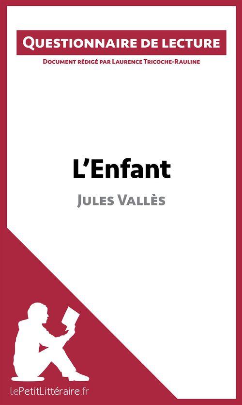 Questionnaire de lecture ; l'enfant de Jules Vallès
