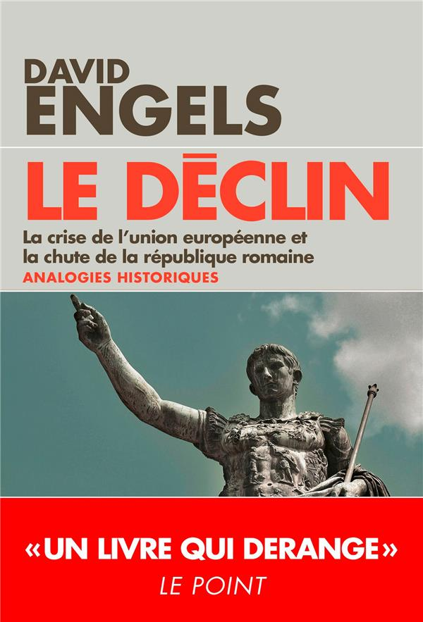 Le déclin ; la crise de l'union européenne et la chute de la république romaine ; analogies historiques