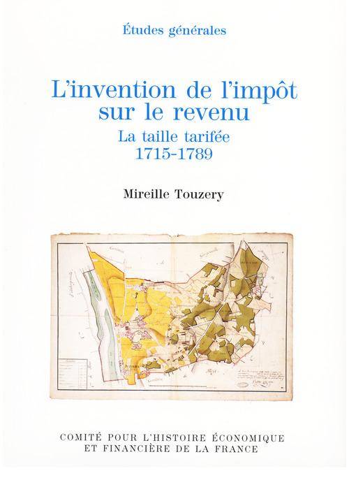 Invention de l'impot sur le revenu. la taille tarifee, 1715-1789 (l')